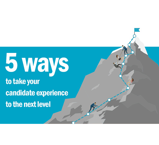 5 ways to take your candidate experience to the next level