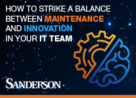 How to strike a balance between maintenance and innovation in your IT team