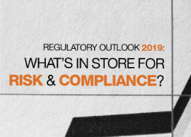 Regulatory Outlook 2019: What's in store for Risk & Compliance?